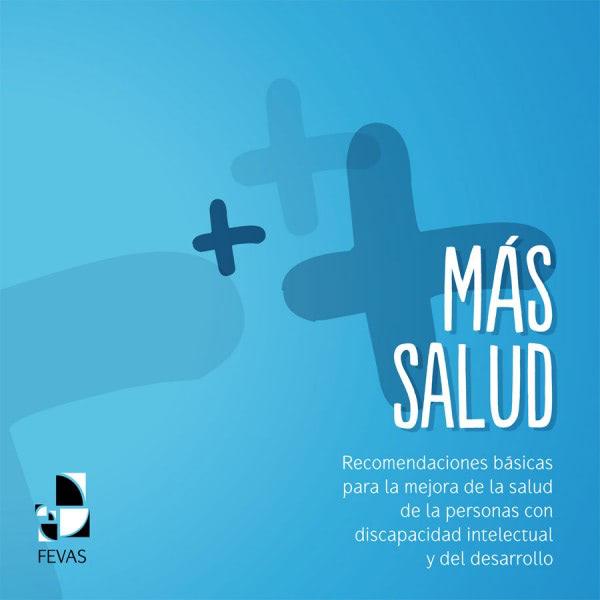 FEVAS EDITA UNA MANUAL DE RECOMENDACIONES PARA LA MEJORA DE LA SALUD DE LAS PERSONAS CON DISCAPACIDAD INTELECTUAL